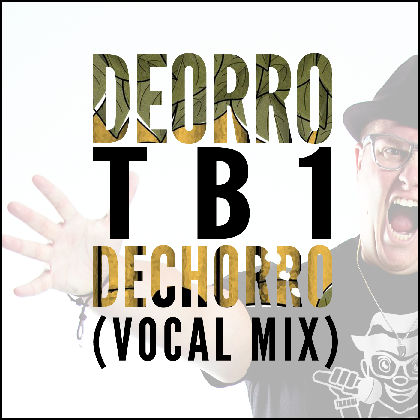 Deorro - Dechorro (TB1 Vocal Mix) Artwork