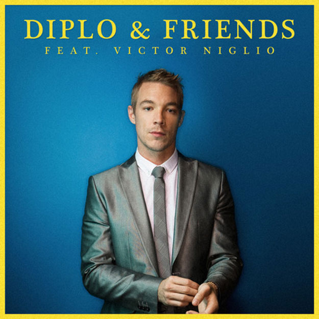Diplo presents: Diplo and Friends - Victor Niglio