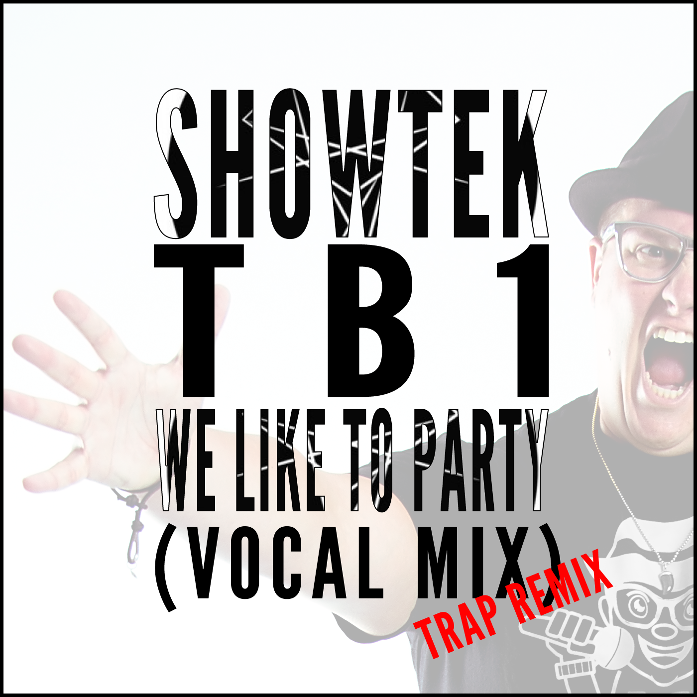 Showtek - We Like To Party (Slander & NGHTMRE Remix) (TB1 Vocal Mix)