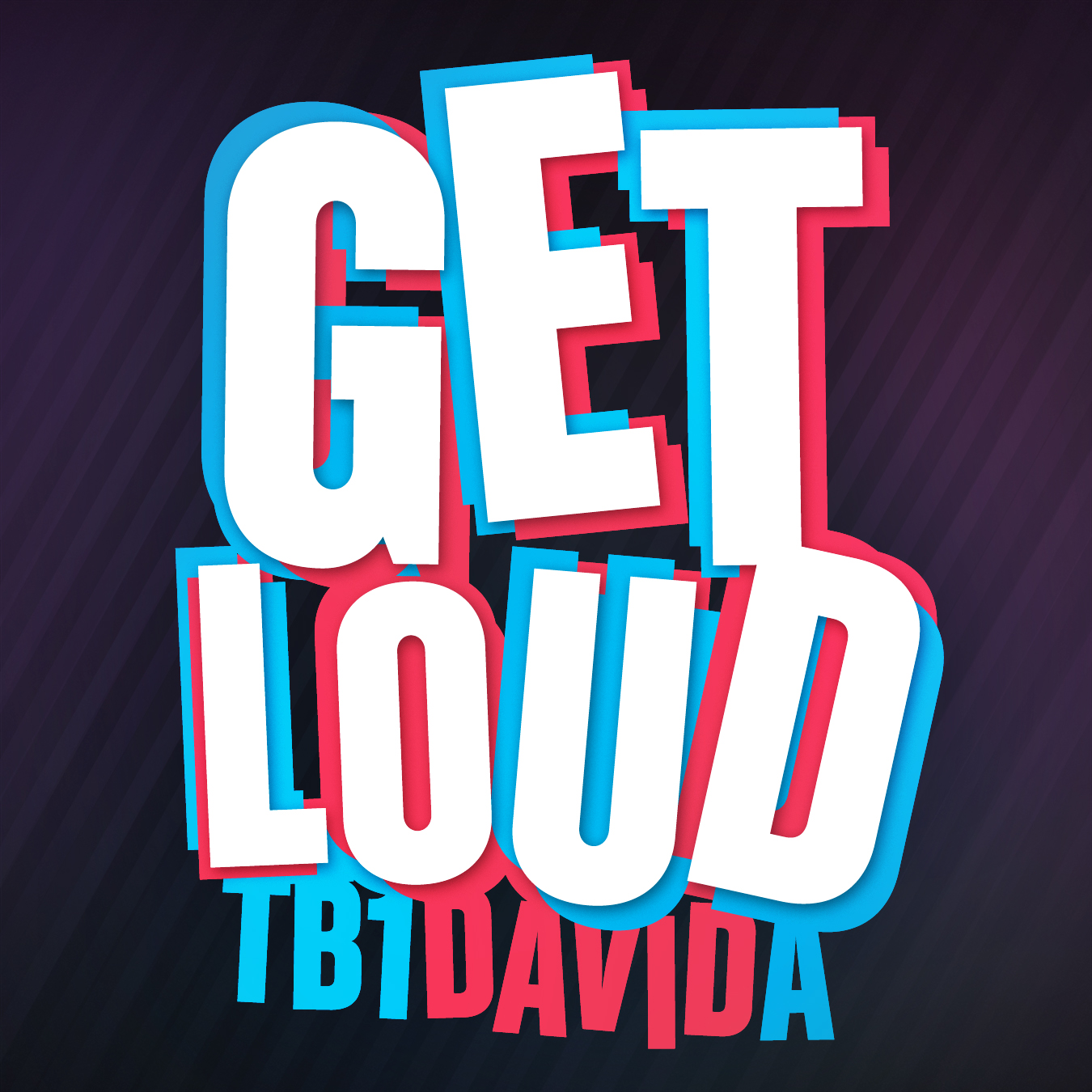 Get Loud - TB1 (prod. by David A)